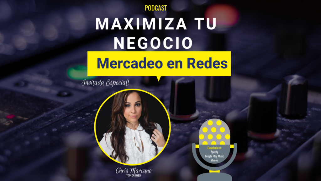 Podcast Maximiza tu Negocio en Redes de Mercadeo