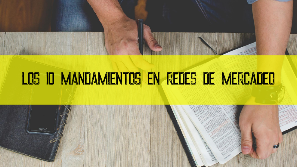 10 mandamientos en Redes de Mercadeo