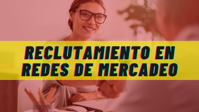 Reclutar en Redes de Mercadeo y Multinivel
