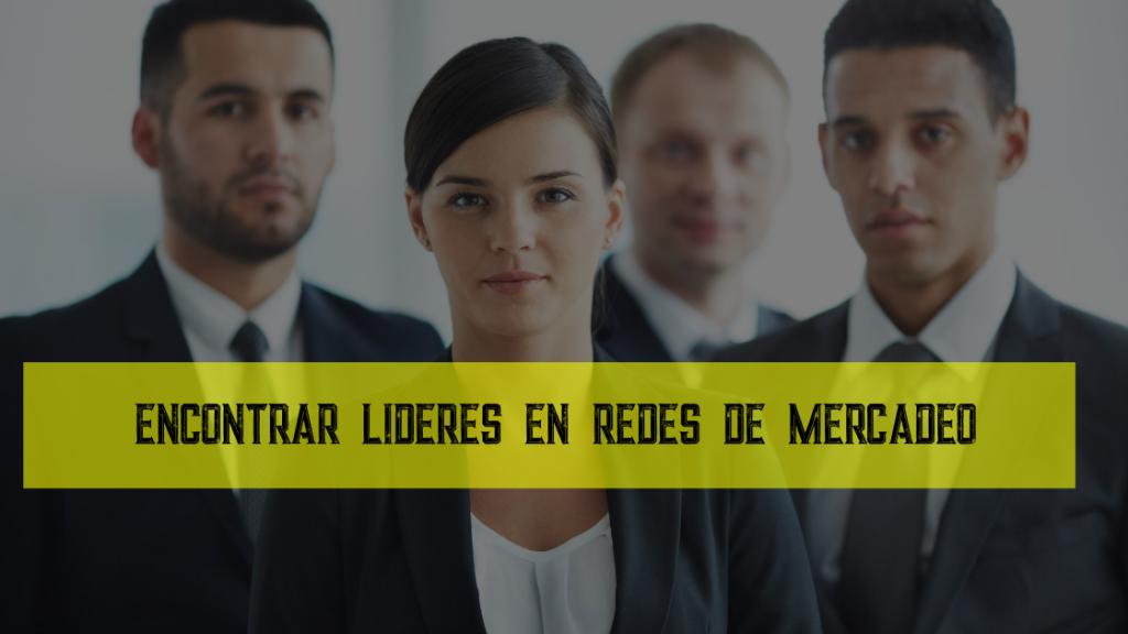 encontrar lideres en redes de mercadeo